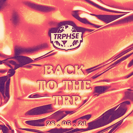 TRPHSE: BACK TO THE TRP [LIVERPOOL]