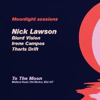 Moonlight Sessions W/ Nick Lawson
