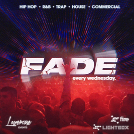 Fade Every Wednesday @ Fire & Lightbox London