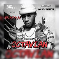 The 411 presents: TRAPAN with Octavian OG