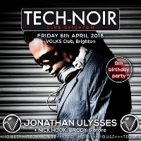 TECH-NOIR 9th Birthday Party with Jonathan Ulysses