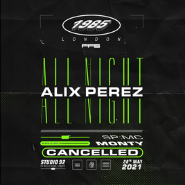 cancelled - Alix Perez All Night Long