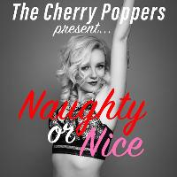 The Cherry Poppers present Naughty or Nice Burlesque