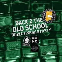 Back 2 The Old School: Triple Trouble Party (Free)