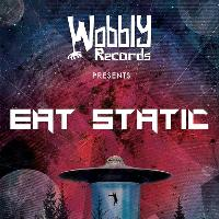Wobbly Records Presents Eat Static