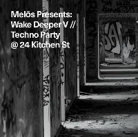 Melōs Presents: Wake Deeper V // Techno Party