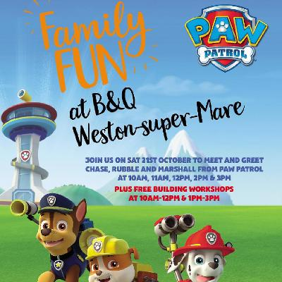 Paw patrol meet greets bandq weston super mare sat 21st paw patrol meet greets bandq weston super mare sat 21st october 2017 lineup m4hsunfo