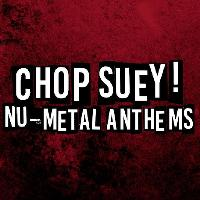 Chop Suey! Nu-Metal Anthems - Slipknot Special