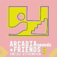 Arcadia Sounds + Friends