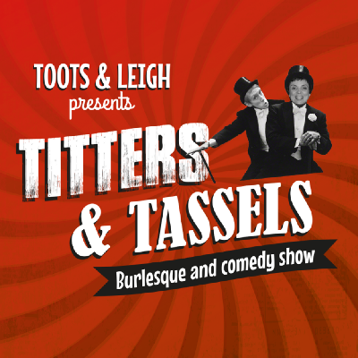 Titters & Tassels Burlesque and Comedy Show