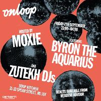 Moxie Pres. On Loop with Byron The Aquarius