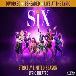 Six The Musical (lyric Theatre)
