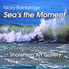Sea's the Moment - painting exhibition by Nicky Bainbridge