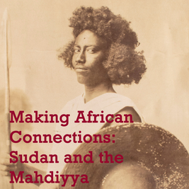 Making African Connections: Sudan and the Mahdiyya