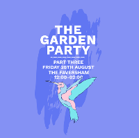 The Garden Party 2018: Part Three