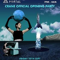 Portal: CRANE Opening Party w/ Steve Lawler, Richy Ahmed, K?lsch