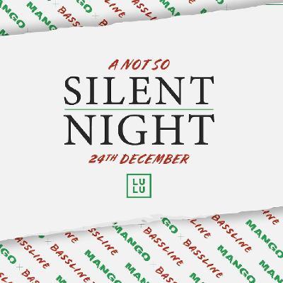 A Not So Silent Night - Mango x Bassline