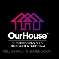 OUR HOUSE RAVE