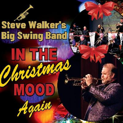 Steve Walker's Big Swing Band: In the Christmas Mood