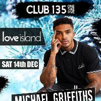 Michael Griffiths (Love Island) VIP Night