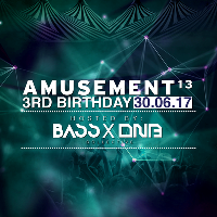 Amusement 13 - 3rd Birthday Hosted By: BASS X DNB Collective