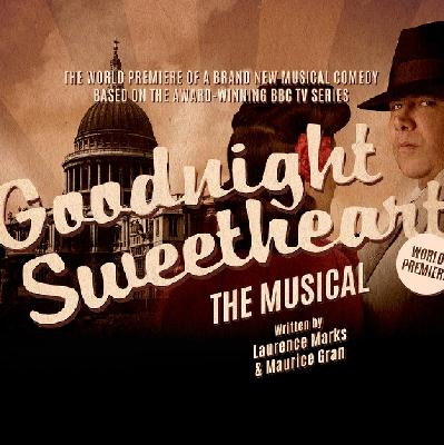 Goodnight Sweetheart The Musical Brookside Theatre 21a Eastern
