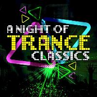 A Night Of Trance Classics - Edinburgh