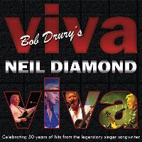 Bob Drury presents: Viva Neil Diamond