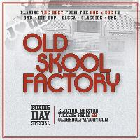 Old Skool Factory : Boxing Day Special