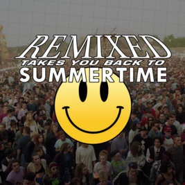 Remixed Takes You Back To Summertime