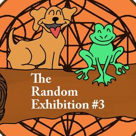 The Random Exhibition #3