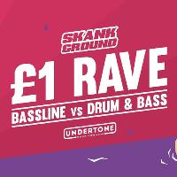 Skank Ground: £1 Rave (Bassline vs DnB)