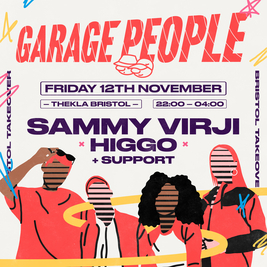 Garage People - Bristol Takeover with Sammy Virji & more!