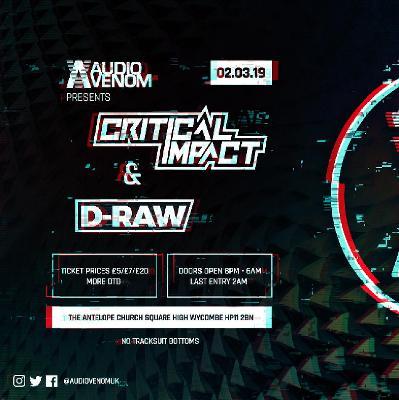 Audio Venom Presents Critical Impact W/ D Raw Tickets   The Antelope
