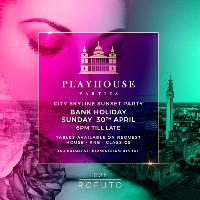Playhouse bank holiday Sun April 30th
