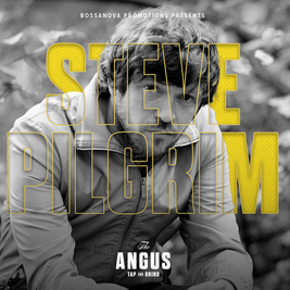Steve Pilgrim (EXTRA DATE) at The Angus