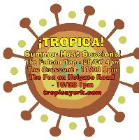 Tropica! Summer Heat! at The Fox on Holgate Road