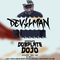 Dubplate Dojo w/ Devilman (+Support)