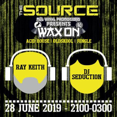 The Source and Wax On: Ray Keith & DJ Seduction