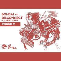 Bonsai vs Disconnect: The Basement Party (Round 2)