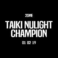 2SME 3rd Bday Part 1 : Taiki Nulight & Champion