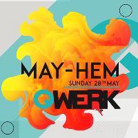 Qwerk May-hem Sunday 28th May