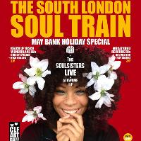 The South London Soul Train Bank Holiday Spesh w/Soul Sisters