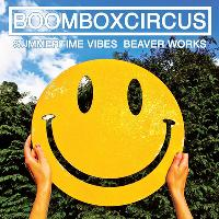 BOOMBOX CIRCUS // SUMMERTIME VIBES