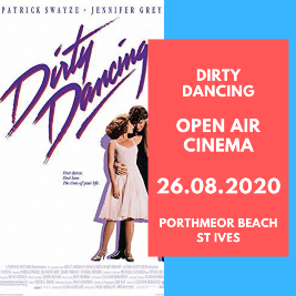 Dirty Dancing - Open Air Cinema at Porthmeor Beach Tickets | Porthmeor Beach  St. Ives  | Wed 26th August 2020 Lineup
