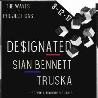 The Waves & Project Gas: De$ignated // Sian Bennett // Truska