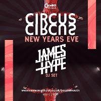 NYE 2018: The Circus with James Hype & Kenny Allstar