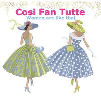 Cosi Fan Tutte - Opera in English