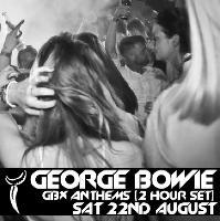 GBX - George Bowie 2 Hour DJ Set