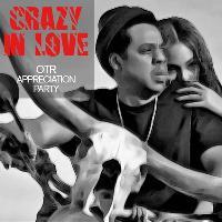 Crazy In Love - OTR Appreciation Party - LEEDS